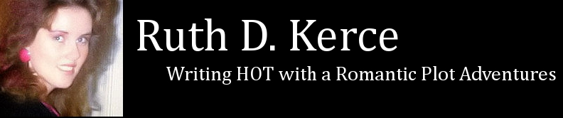 Ruth D. Kerce is Writing HOT with a Romantic Plot Adventures